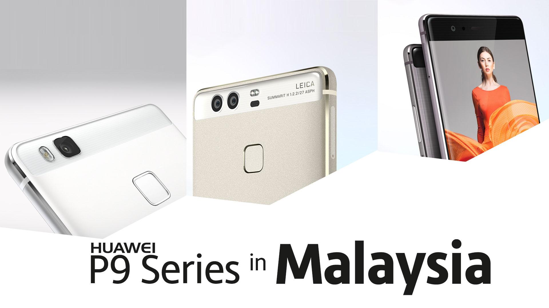 Huawei P9 Series in Malaysia